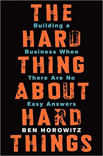 'The Hard Thing About Hard Things' by Ben Horowitz
