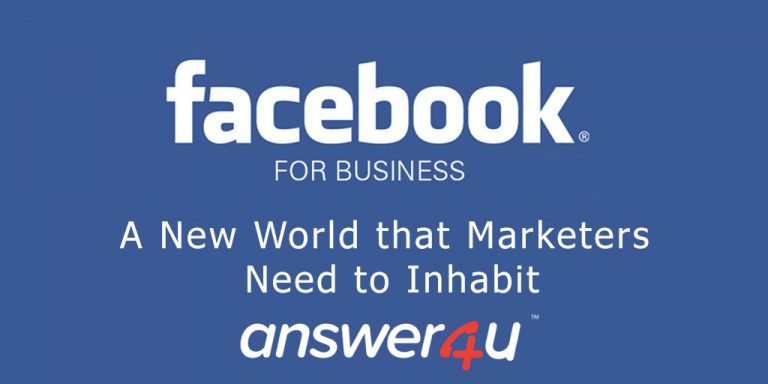Facebook for Business: A New World that Marketers Need to Inhabit