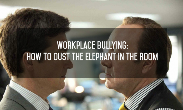 Workplace Bullying Definition: How to Oust the Elephant in the Room